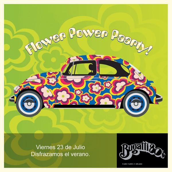 Flower Power Paar-ty!! Bugatti 80s, viernes 21 de Julio.